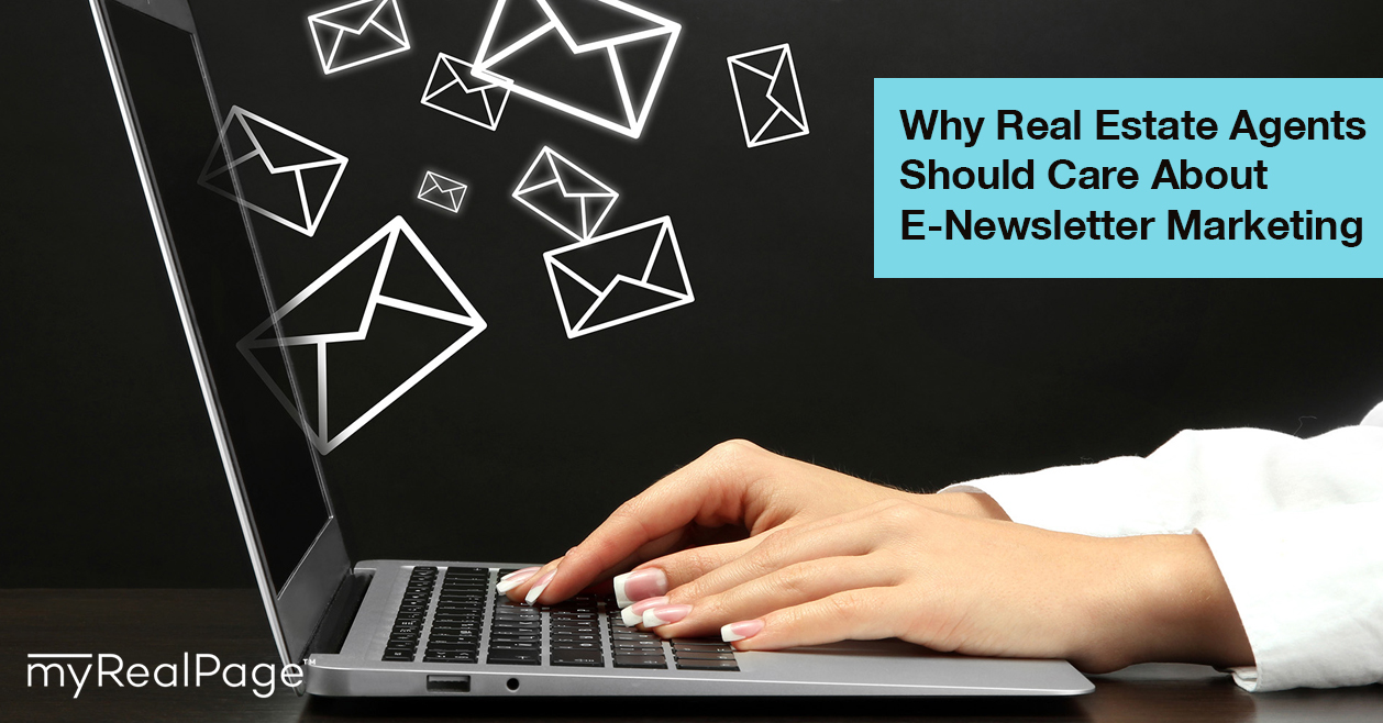 Why Real Estate Agents Should Care About E-Newsletter Marketing