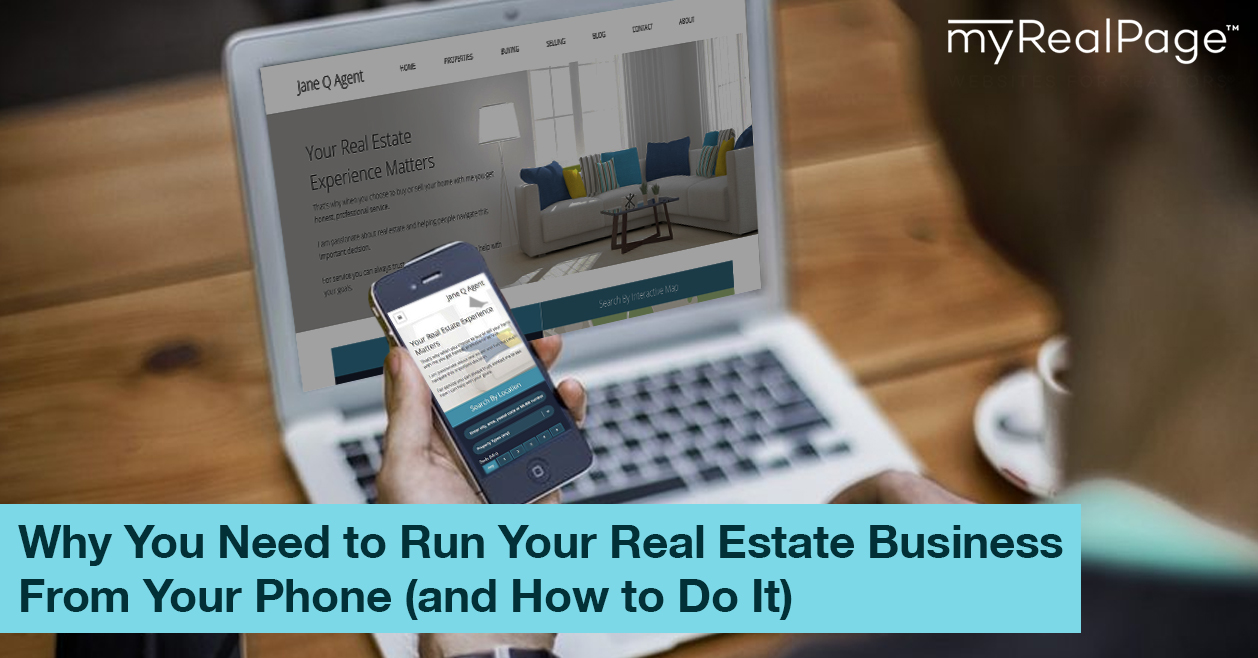 Why You Need to Run Your Real Estate Business From Your Phone (and How to Do It)