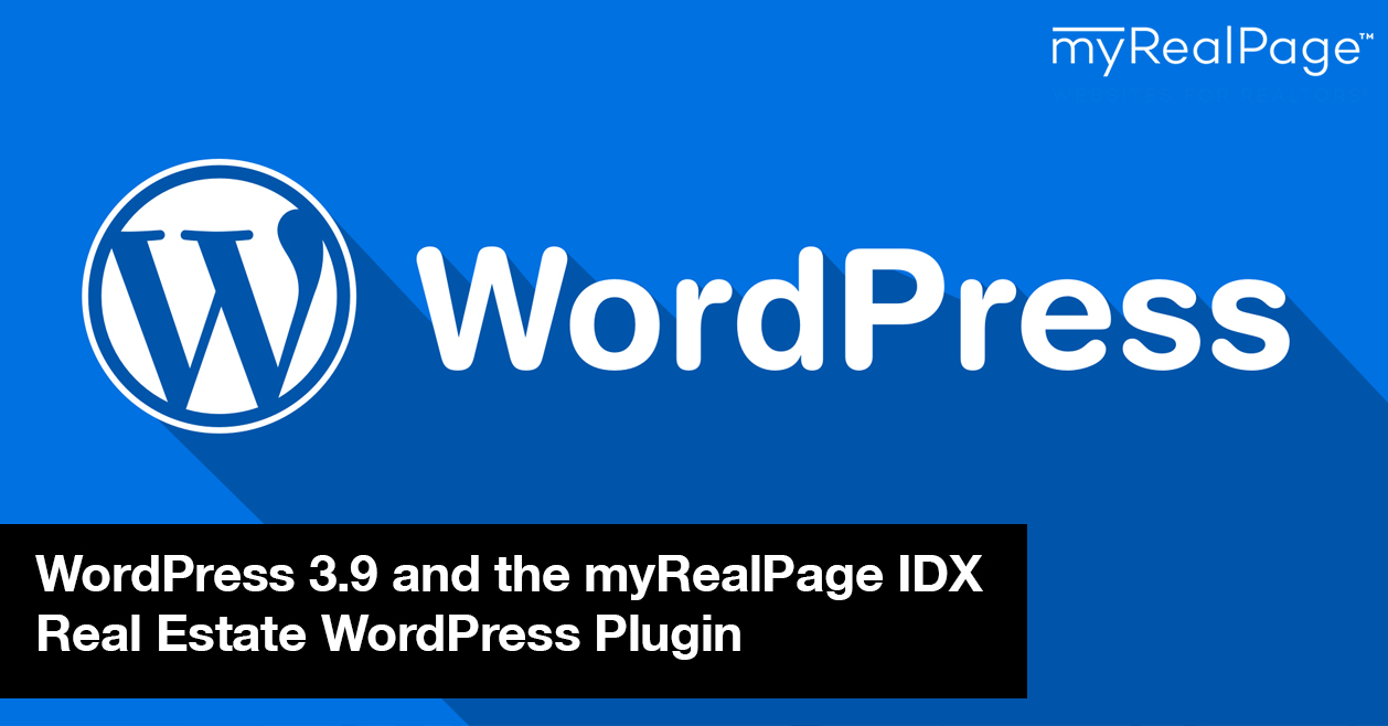 WordPress 3.9 And The MyRealPage IDX Real Estate WordPress Plugin