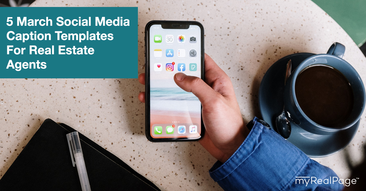 5 March Social Media Caption Templates For Real Estate Agents